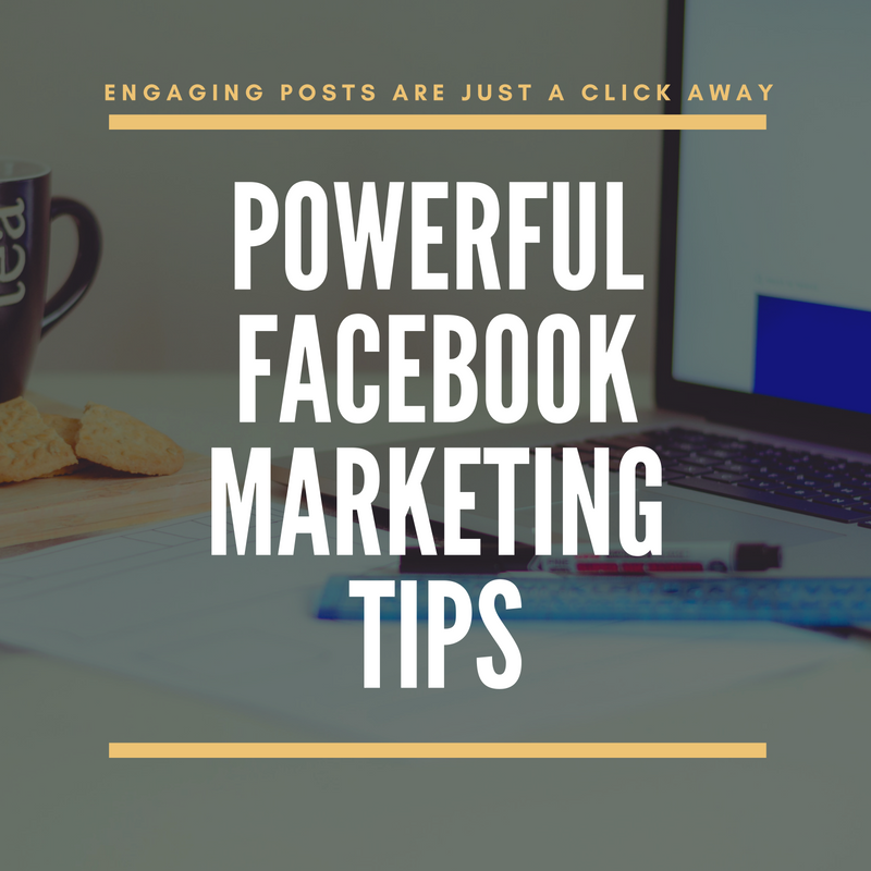 Powerful Facebook Marketing Tips