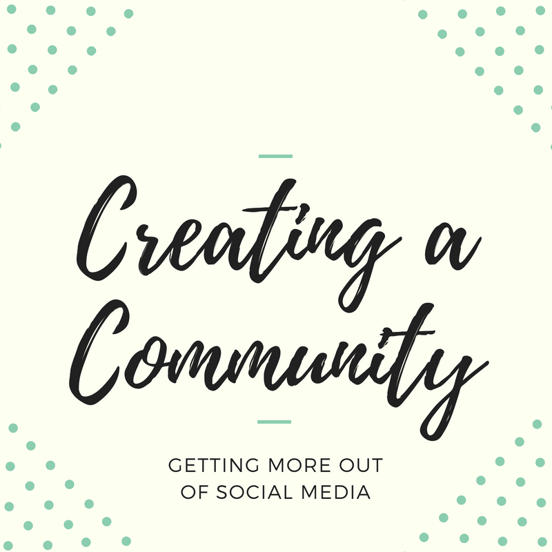 Creating a Community - Getting More out of Social Media