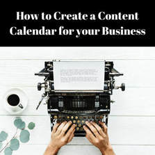 How to Create a Content Calendar for your Business